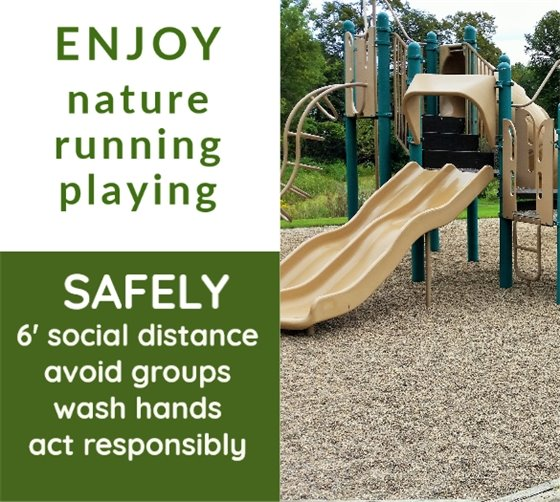 photo of playground with text: enjoy nature, running, playing. safely, 6' social distance, avoid groups, wash hands, act responsibly