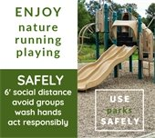 playground equipment with text: enjoy nature, running, playing; safely 6' social distance, avoid groups, wash hands, act responsibly