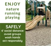 photo of playground with words: enjoy nature, running, playing; safetly, 6' social distance, avoid groups, wash hands, act responsibly