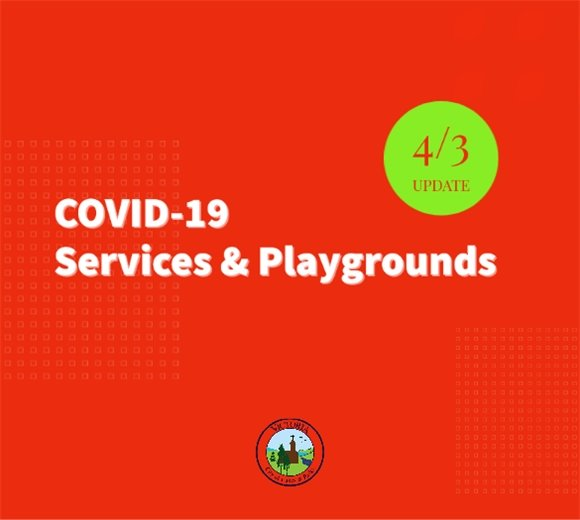 COVID-19 Community Update on 4/3/20: Services & Playgrounds