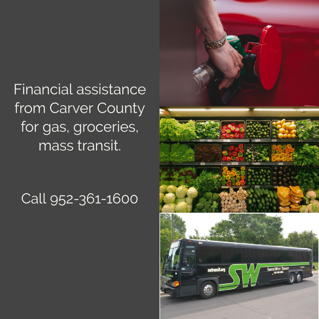 financial assistance from carver county for gas, groceries, mass transit. Call 952-361-1600