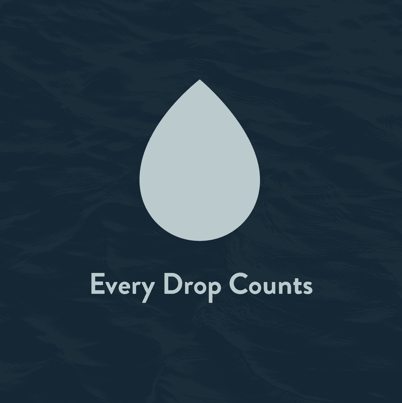 Every drop counts in text with a water drop graphic over an image of rippling water.